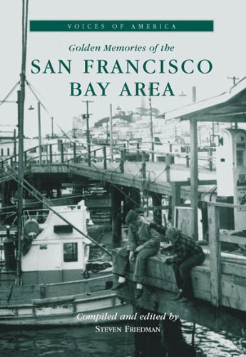 San Francisco Bay Area, Golden Memories of the (CA) (Voices of America)