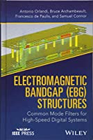 Electromagnetic Bandgap (EBG) Structures: Common Mode Filters for High Speed Digital Systems