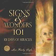 Signs And Wonders 101: 101 Days Of Miracles