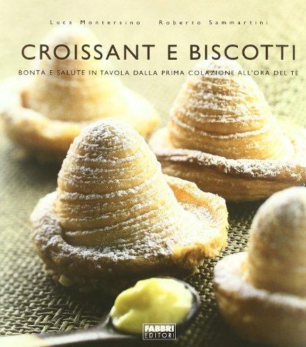 Croissant e biscotti. Ediz. illustrata