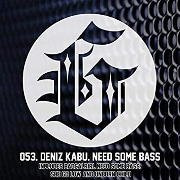 Need Some Bass