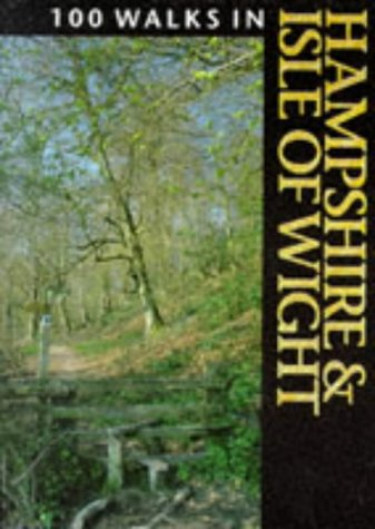 100 Walks in Hampshire and the Isle of Wight