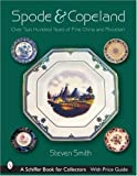Spode & Copeland: Over Two Hundred Years of Fine China and Porcelain (Schiffer Book for Collectors with Price Guide)