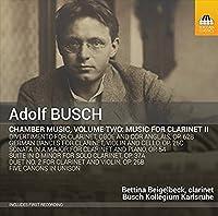 アドルフ・ブッシュ:室内楽作品集 第2集 クラリネットのための音楽集
