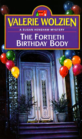 The Fortieth Birthday Body (Susan Henshaw Mystery, Book 2) - Book #2 of the Susan Henshaw