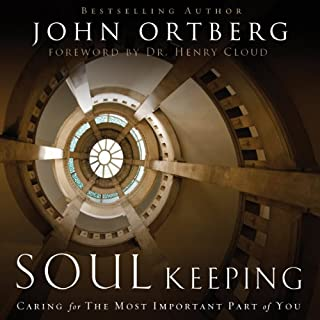Soul Keeping     Caring for the Most Important Part of You              By:                                                                                                                                 John Ortberg                               Narrated by:                                                                                                                                 Tommy Cresswell                      Length: 6 hrs and 8 mins     31 ratings     Overall 4.6