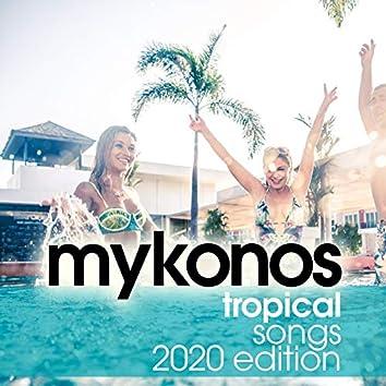 Mykonos Tropical Songs 2020 Edition