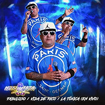 Fabuloso / Vida de Rico / La Tóxica (En Vivo)