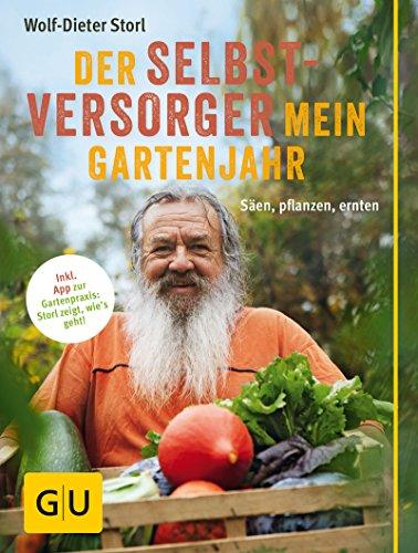 Der Selbstversorger: Mein Gartenjahr: Säen, pflanzen, ernten (GU Garten Extra)