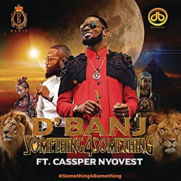 Something for Something (feat. Cassper Nyovest)