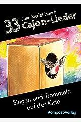 33 Cajon-Lieder: Singen und Trommeln auf der Kiste Taschenbuch