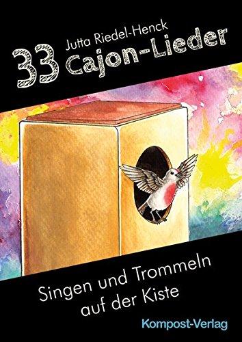 33 Cajon-Lieder: Singen und Trommeln auf der Kiste
