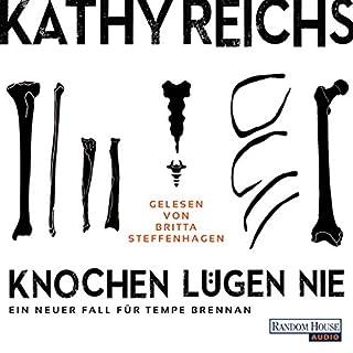 Knochen lügen nie     Tempe Brennan 17              De :                                                                                                                                 Kathy Reichs                               Lu par :                                                                                                                                 Britta Steffenhagen                      Durée : 7 h et 49 min     Pas de notations     Global 0,0