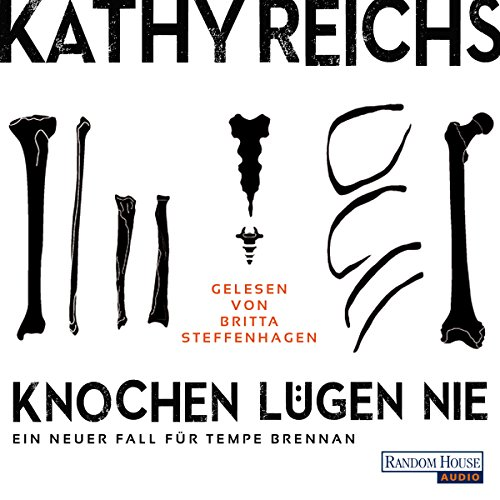 Knochen lügen nie     Tempe Brennan 17              By:                                                                                                                                 Kathy Reichs                               Narrated by:                                                                                                                                 Britta Steffenhagen                      Length: 7 hrs and 49 mins     Not rated yet     Overall 0.0