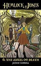 Hemlock Jones & The Angel of Death (Hemlock Chronicles Book 1)