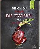 Die Zwiebel: Mit den besten Rezepten aus aller Welt