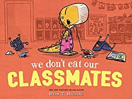 We Don't Eat Our Classmates! (Penelope Book 1) by [Ryan T. Higgins]