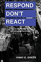 Respond Don't React: Close Encounters of the Law Enforcement Kind