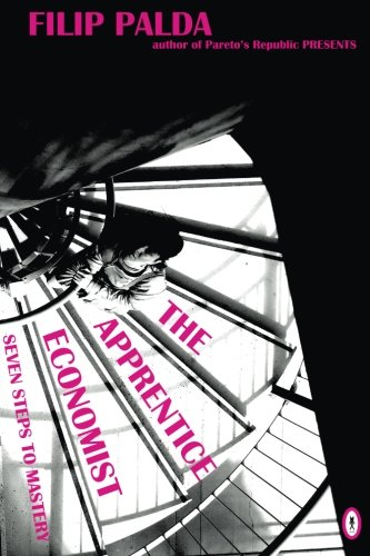 The Apprentice Economist: Seven Steps to Mastery