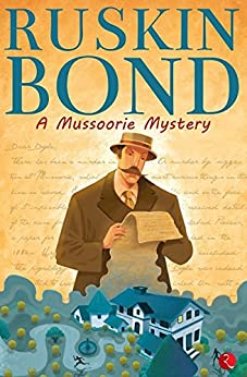 A Mussoorie Mystery by [Ruskin Bond]