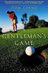 Books Set in Delaware: A Gentleman's Game by Tom Coyne. delaware books, delaware novels, delaware literature, delaware fiction, delaware authors, best books set in delaware, popular books set in delaware, books about delaware, delaware reading challenge, delaware reading list, wilmington books, delaware travel, delaware history, delaware travel books, delaware books to read, books to read before going to delaware, novels set in delaware, books to read about delaware