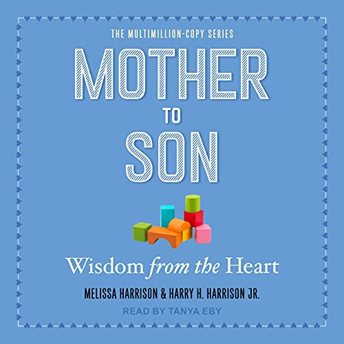 Mother to Son: Wisdom from the Heart