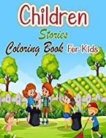 Children Stories Coloring Book For Kids: Adorable Kids Colouring Book 30 Pages of Charming Kids Playing Sports & Games, Learning, Dressing Up etc. Lovely Kids Gift for Girls & Boys