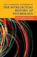 The Cambridge Handbook of the Intellectual History of Psychology (Cambridge Handbooks in Psychology)