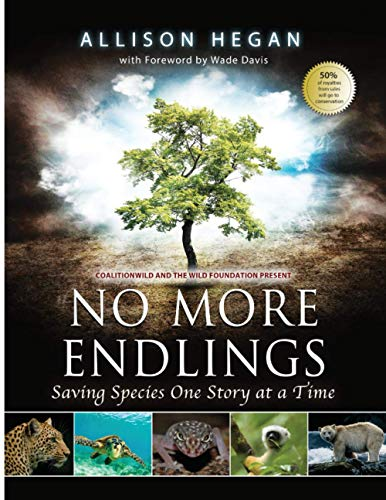 Compare Textbook Prices for No More Endlings: Saving Species One Story at a Time  ISBN 9798728909064 by Hegan, Allison,Davis, Wade