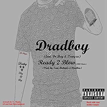 Ready 2 Blow (DBT Remix)