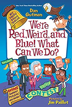 My Weird School Special: We're Red, Weird, and Blue! What Can We Do? by [Dan Gutman, Jim Paillot]