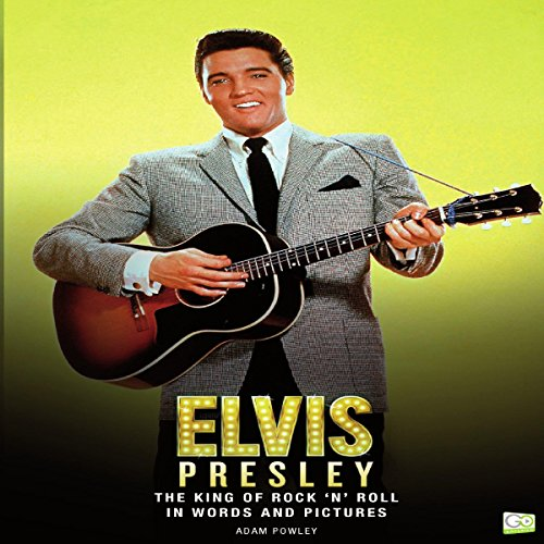 Elvis Presley: The King of Rock 'N' Roll audiobook cover art