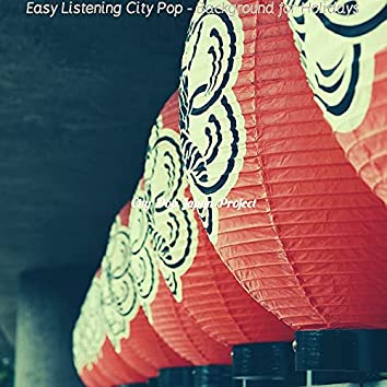 Easy Listening City Pop - Background for Holidays