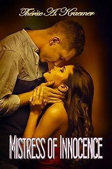 Mistress Of Innocence by [Thérèse A Kraemer]