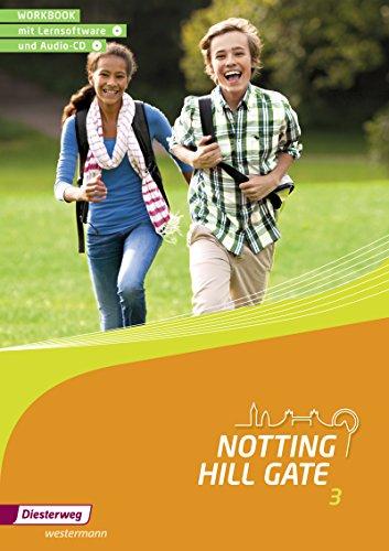 Notting Hill Gate - Ausgabe 2014: Workbook 3 mit Lernsoftware und Audio-CD (Notting Hill Gate: Lehrwerk für den Englischunterricht an Gesamtschulen und integrierenden Schulformen - Ausgabe 2014)