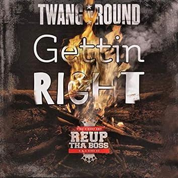 Gettin Right (feat. Reup Tha Boss)