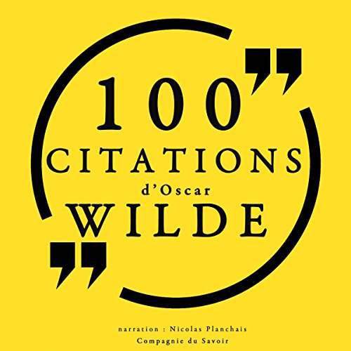 100 citations d'Oscar Wilde                   De :                                                                                                                                 Oscar Wilde                               Lu par :                                                                                                                                 Nicolas Planchais                      Durée : 27 min     1 notation     Global 1,0
