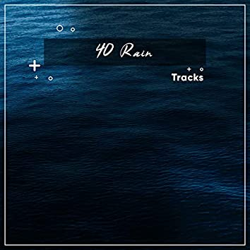 0 Worries Series: 40 Rain Tracks