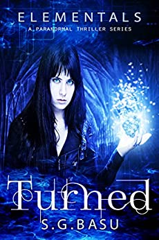 Turned (Elementals Book 1) by [S. G. Basu]