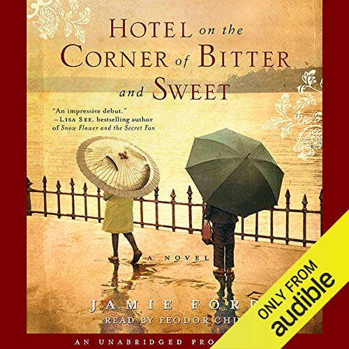 Hotel on the Corner of Bitter and Sweet     A Novel              Written by:                                                                                                                                 Jamie Ford                               Narrated by:                                                                                                                                 Feodor Chin                      Length: 10 hrs and 52 mins     5 ratings     Overall 4.6