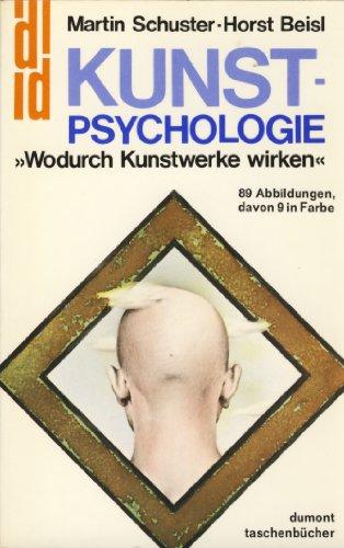 Kunst-Psychologie. Wodurch Kunstwerke wirken.