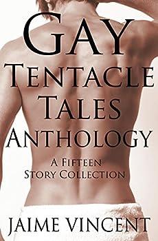 Gay Tentacle Tales Anthology  15 Tentacle Erotica Stories