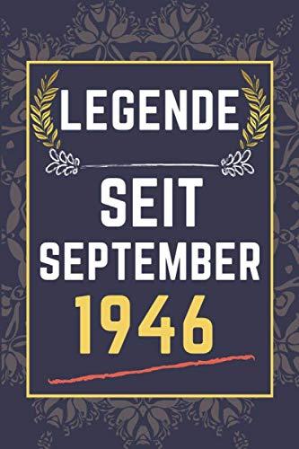 Legende seit September 1946: Geburtstagsgeschenke geboren im September || Lustiges Geburtstagsgeschenk für alle Familienmitglieder, Freunde, Mitarbeiter, Männer, Frauen || 110 Seiten (6 x 9) Zoll