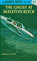 The Ghost at Skeleton Rock (Hardy Boys, Book 37) by Franklin W. Dixon(1958-01-01)