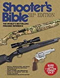 Shooter's Bible: The World's Bestselling Firearms Reference: The World's Bestselling Firea...