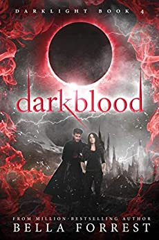 Darklight 4: Darkblood by [Bella Forrest]