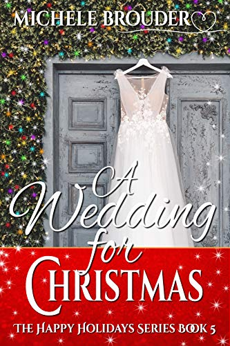 A Wedding for Christmas (The Happy Holidays Series Book 5)