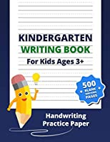 Kindergarten Writing Book: 500 Blank Handwriting practice paper with dotted lines for Preschoolers Ages 2-5