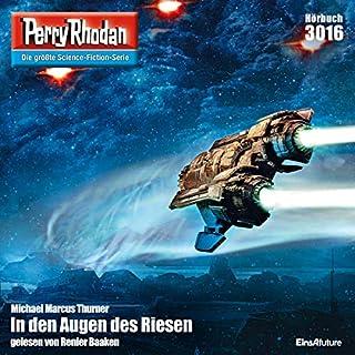 In den Augen des Riesen     Perry Rhodan 3016              Autor:                                                                                                                                 Michael Marcus Thurner                               Sprecher:                                                                                                                                 Renier Baaken                      Spieldauer: 3 Std. und 50 Min.     4 Bewertungen     Gesamt 4,3