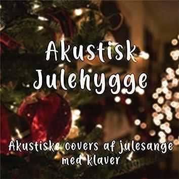 Akustisk Julehygge - Akustiske Covers Af Julesange Med Klaver